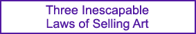 Three Inescapable Laws of Selling Art