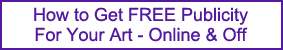 How to Get FREE Publicity For Your Art - Online and Offiline