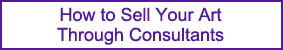 How to Sell Your Art Through Consultants