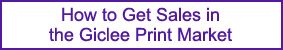 How to Get Sales in the Giclee Print Market